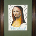 "The Fetching Mona Lisa 1989 (24"" x 16"")"